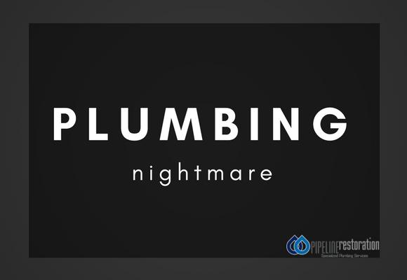 Plumbing Nightmare
