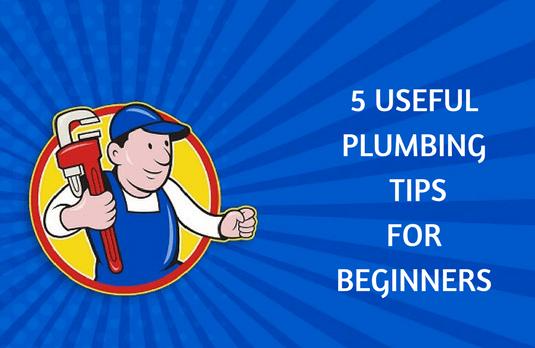 Top 5 Useful Plumbing Tips for Beginners
